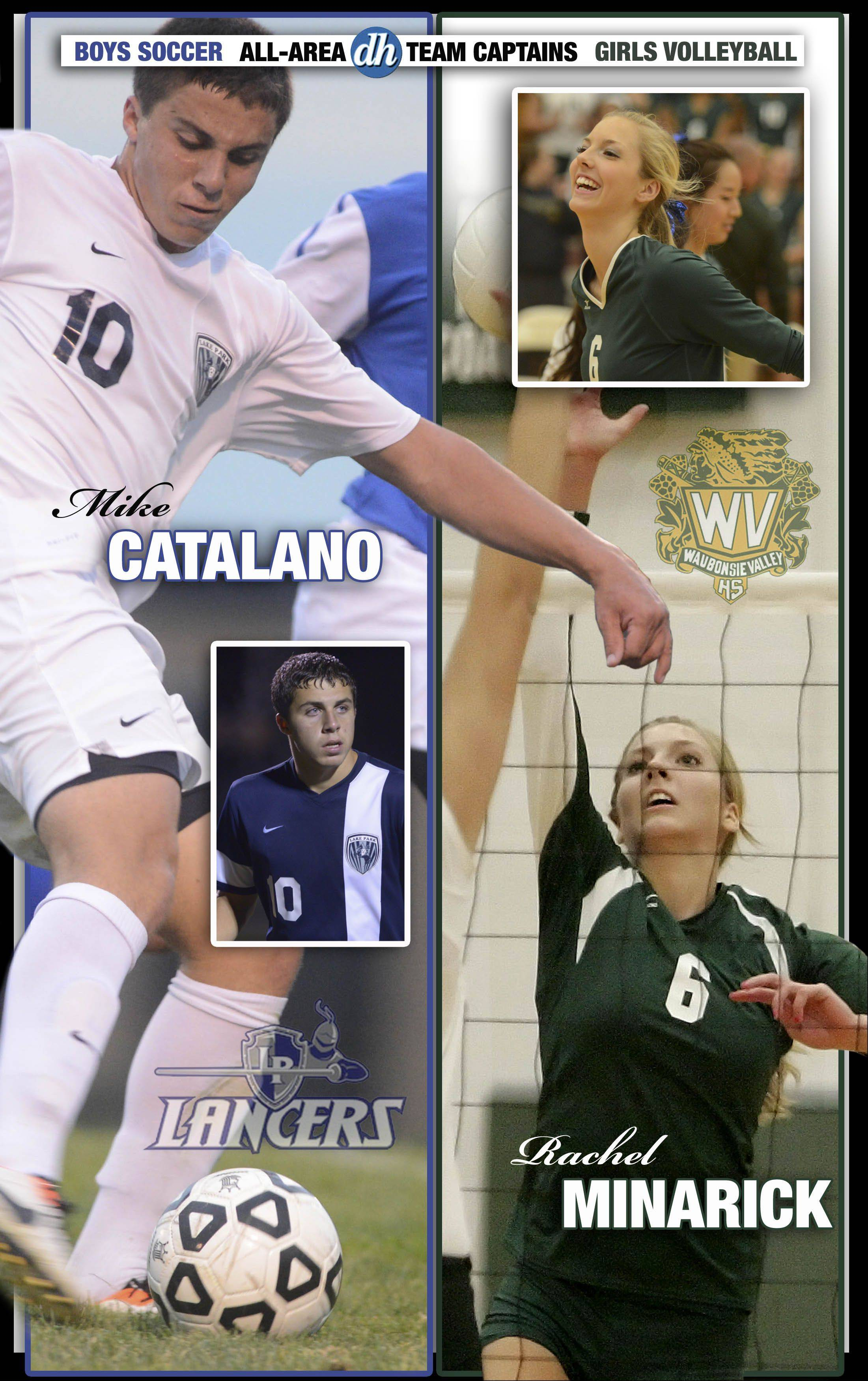 Boys soccer and Girls volleyball All-Area Team Captains in DuPage County are Mike Catalano of Lake Park and Rachel Minarick of Waubonsie Valley.