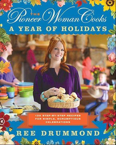 """The Pioneer Woman Cooks: A Year of Holidays,"" by Ree Drummond"