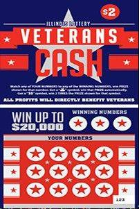 The Veterans Cash lottery ticket earmarks proceeds to veterans. Gov. Pat Quinn�s administration says more than $11 million has been awarded over the years to more than 210 veterans� organizations statewide.