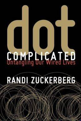"Randi Zuckerberg, former marketing director for her brother's company, Facebook, will be in Naperville at 7 p.m. Thursday, signing copies of her book ""Dot Complicated: Untangling our Wired Lives"" at Anderson's Bookshop."