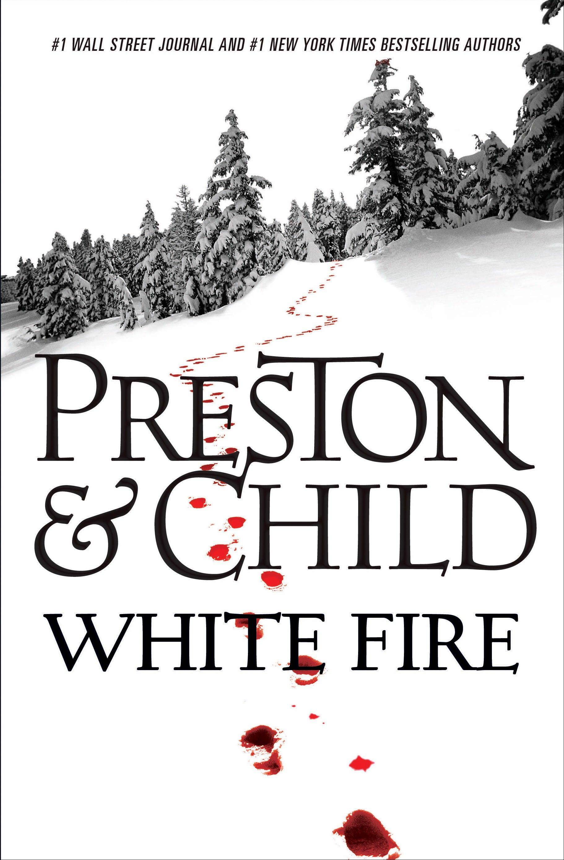 """White Fire"" is the latest release by Douglas Preston & Lincoln Child."