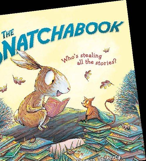 """The Snatchabook"" by Helen Docherty and Thomas Docherty (Sourcebooks 2013), $16.99, 32 pages."