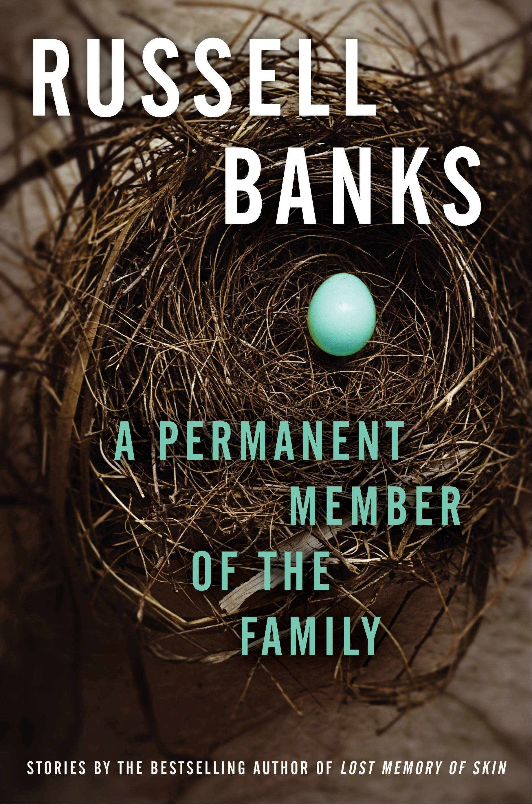 """A Permanent Member of the Family"" is a collection of short stories by Russell Banks."