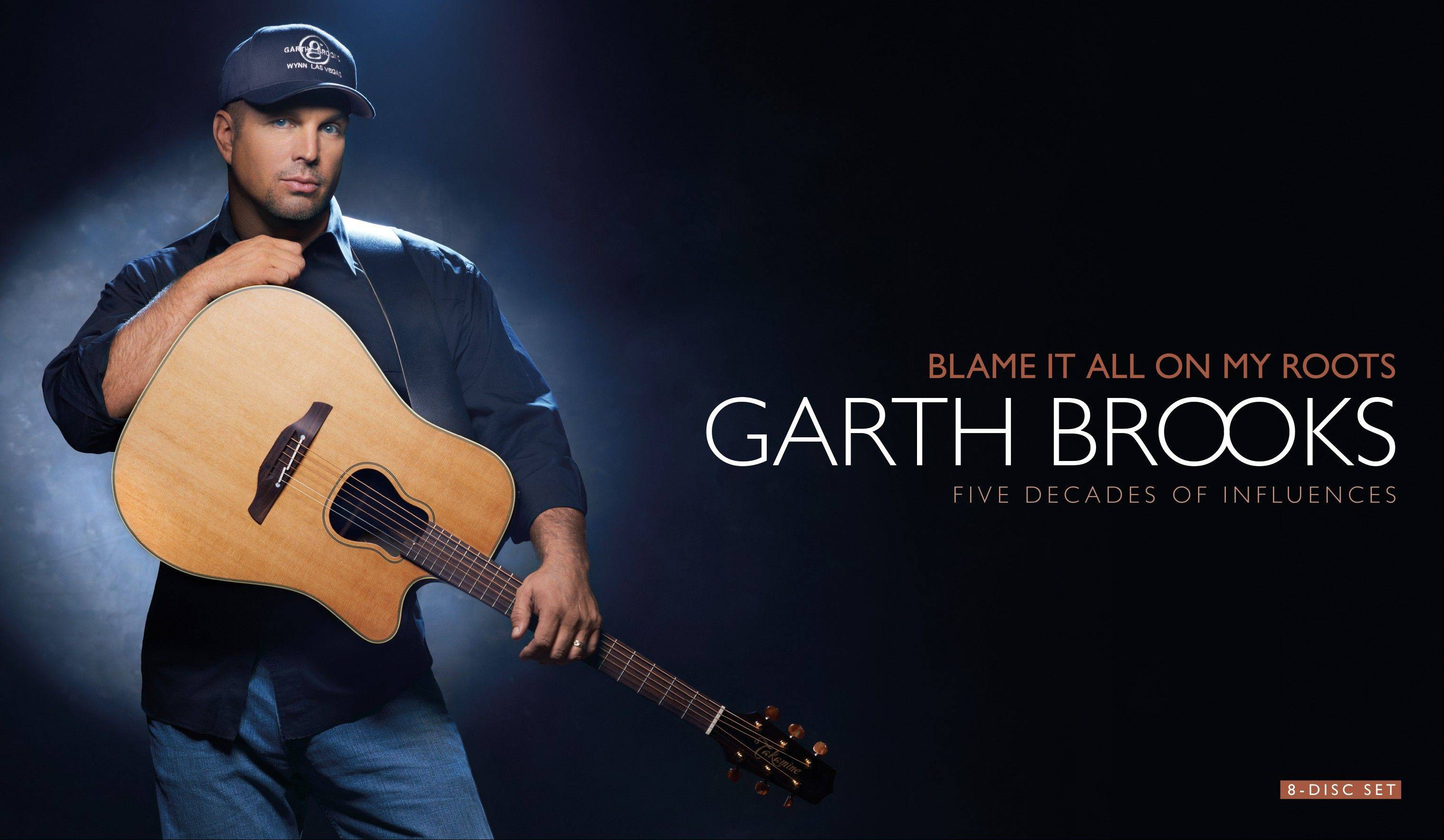 "Garth Brooks just released the 8-disc box set ""Blame It All on My Roots."""