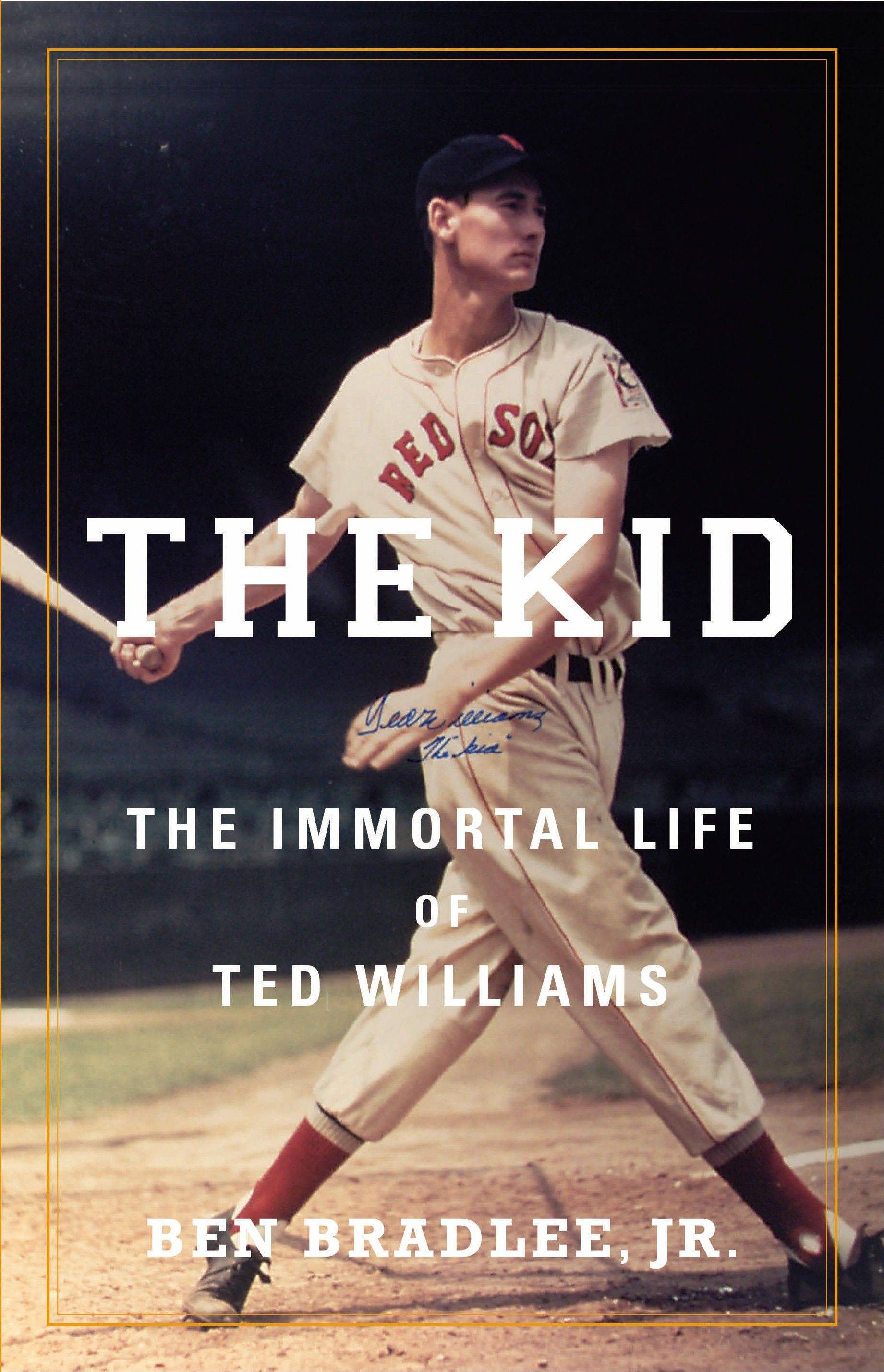 "Ben Bradlee Jr.'s gives an exhaustive account of Ted Williams' life and death in ""The Kid: The Immortal Life of Ted Williams."""