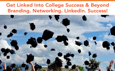 Get Linked Into College Success and Beyond, a new online course for high school and college students, teaches personal branding, networking and LinkedIn success skills.