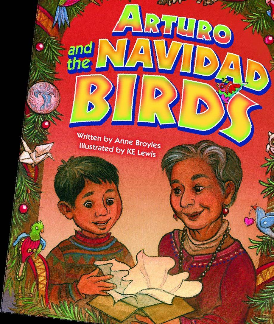 """Arturo and the Navidad Birds"" by Anne Broyles, illustrated by KE Lewis, translation by Gust Soanish (Pelican Publishing Co. 2013), $16.99, 32 pages."