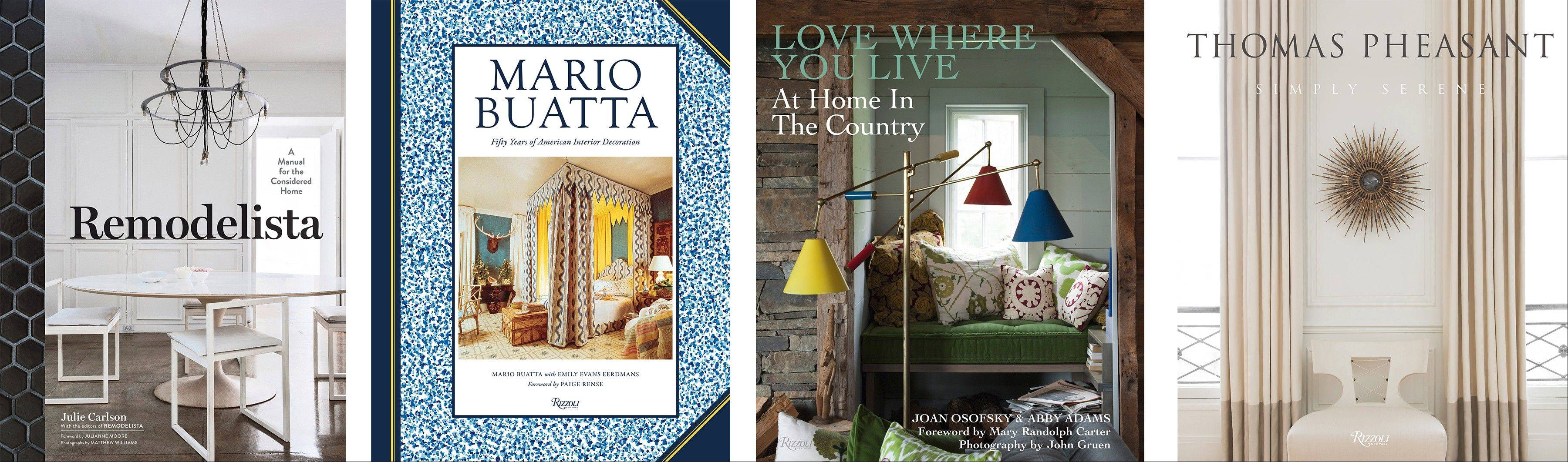 "Gift books for your design-savvy friends: left to right, ""Remodelista: A Manual for the Considered Home""; ""Mario Buatta: Fifty Years of American Interior Decoraton""; ""Love Where you Live: At Home in the Country""; and ""Thomas Pheasant: Simply Serene."""