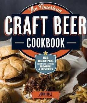 "John Holl, author of ""The American Craft Beer Cookbook"" returns to town Saturday."