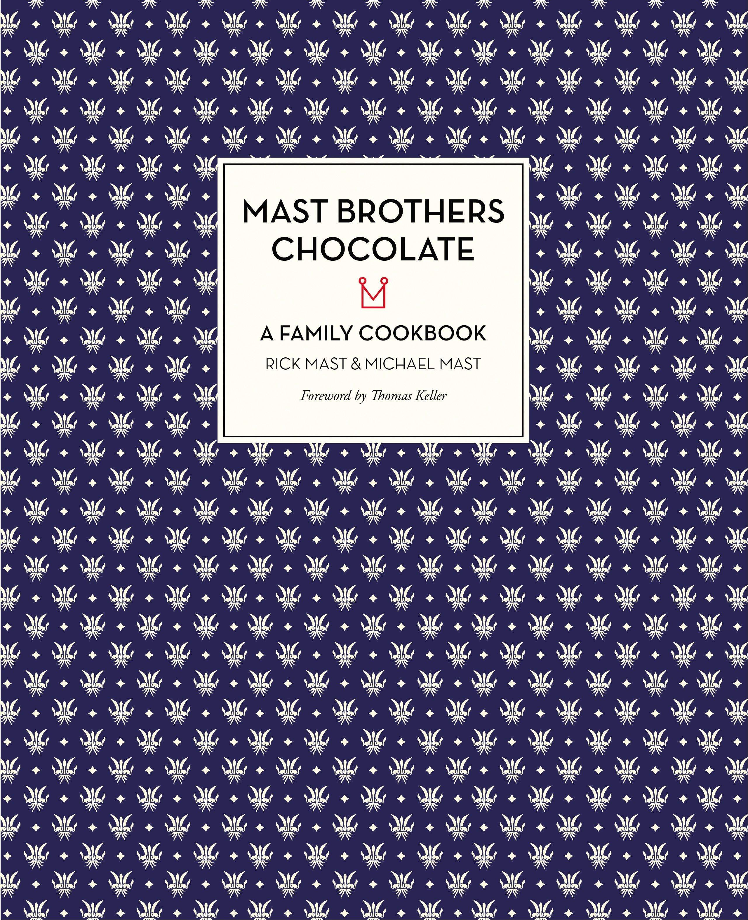 """Mast Brothers Chocolate"" by Rick Mast and Michael Mast"