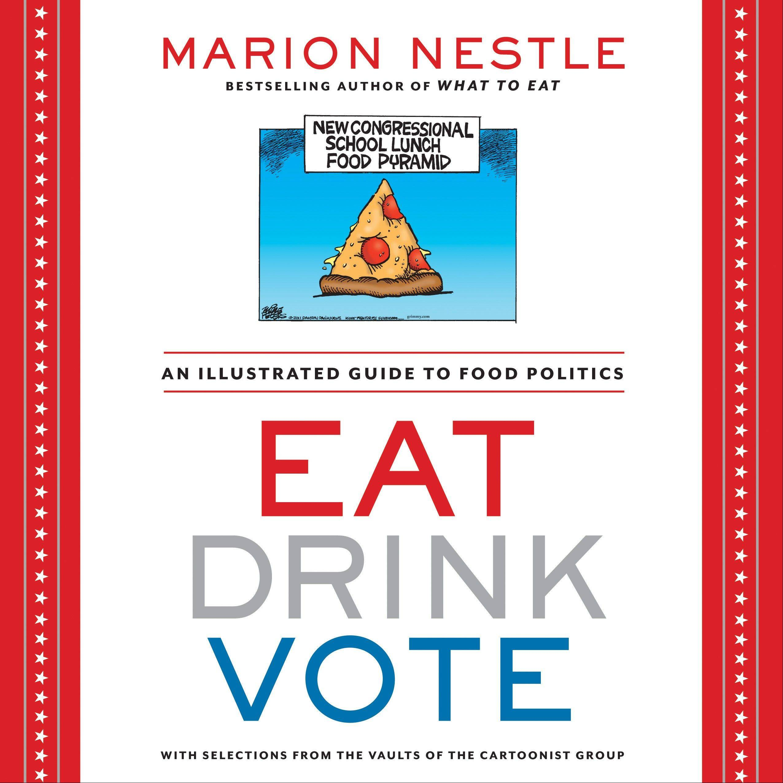 """Eat Drink Vote"" by Marion Nestle"
