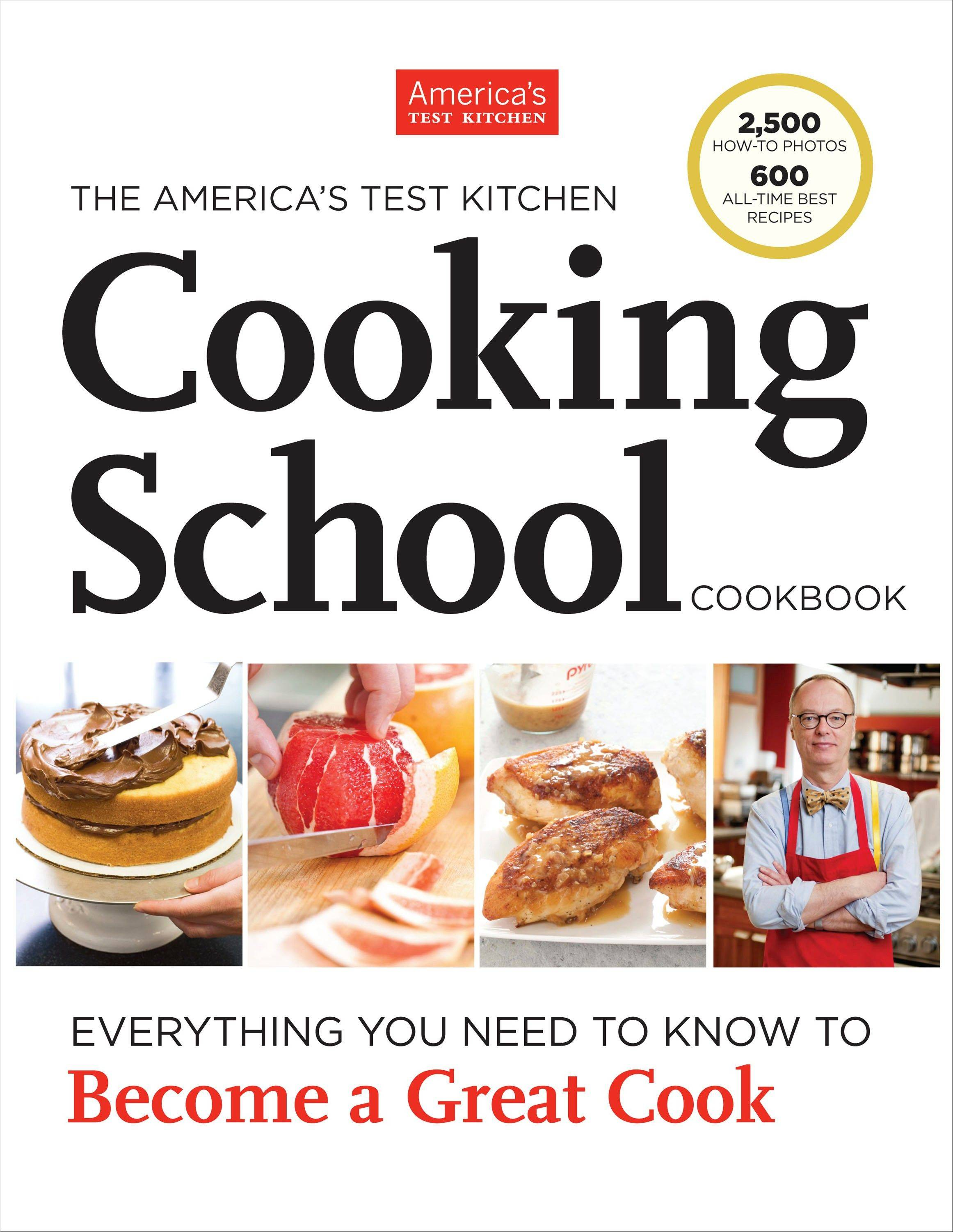 """The America's Test Kitchen Cooking School Cookbook"""