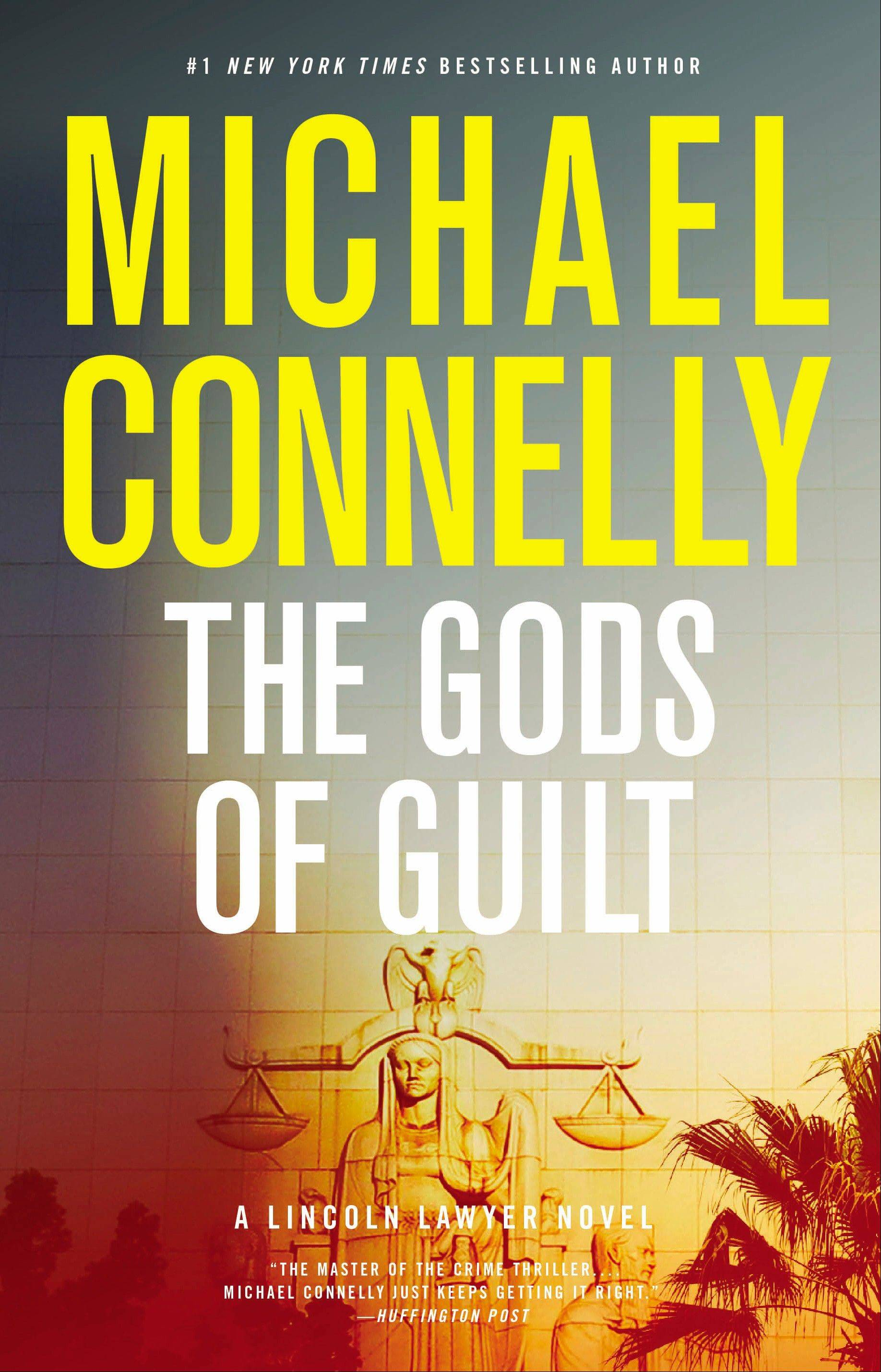 """The Gods of Guilt"" is Michael Connelly's latest book starring lawyer Mickey Haller."