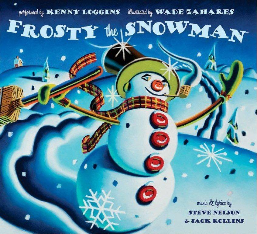 """Frosty the Snowman,"" illustrated by Wade Zahares, includes a three-track CD that includes a song by Kenny Loggins."