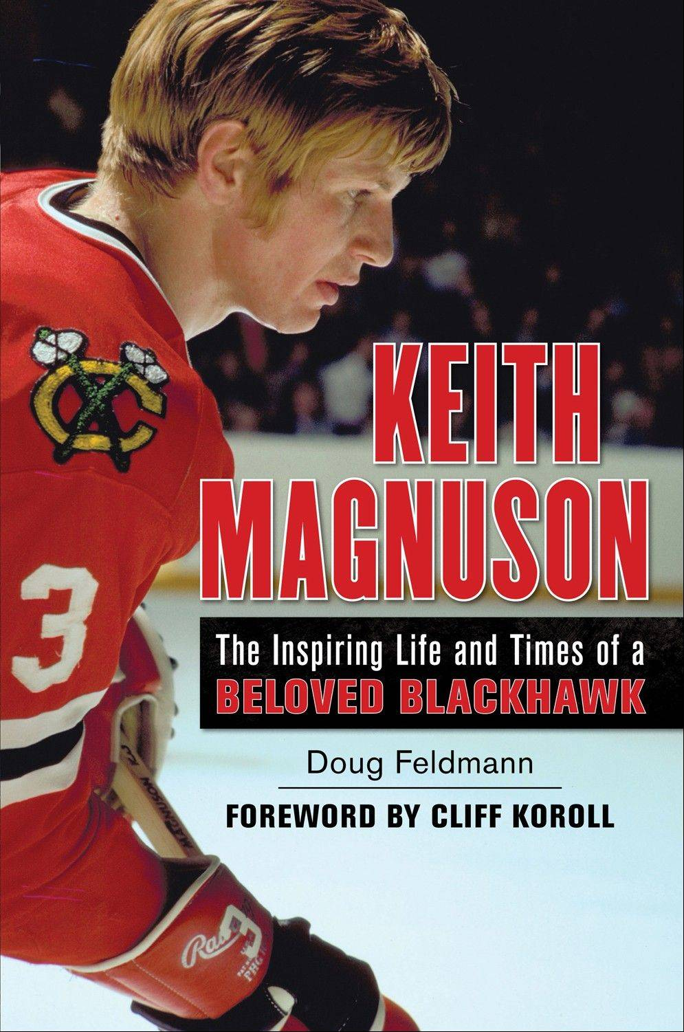 Here's a look at the cover of a new book on Keith Magnuson written by Doug Feldman of Algonquin.