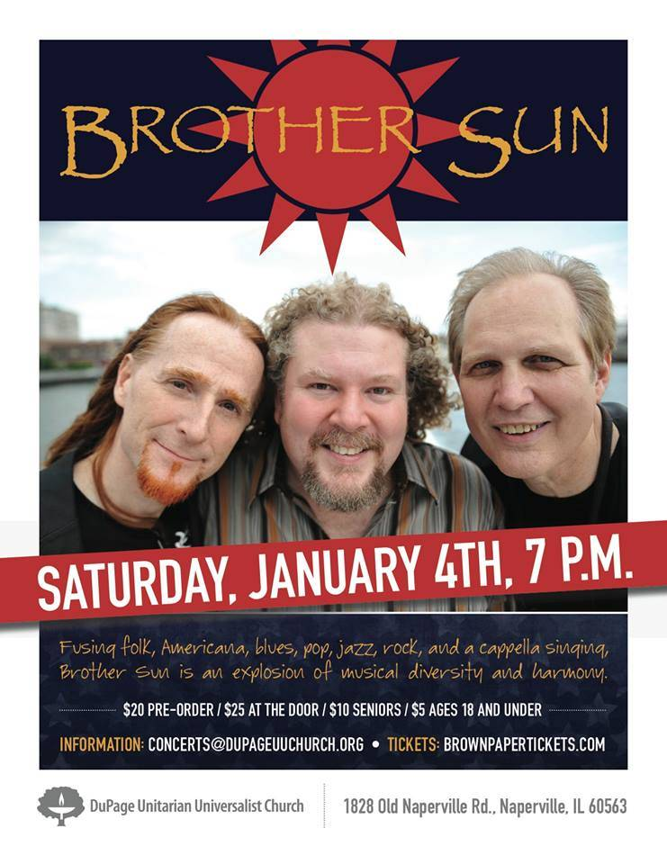 Brother Sun will give a concert on Saturday, January 4th at DuPage UU Church, Naperville