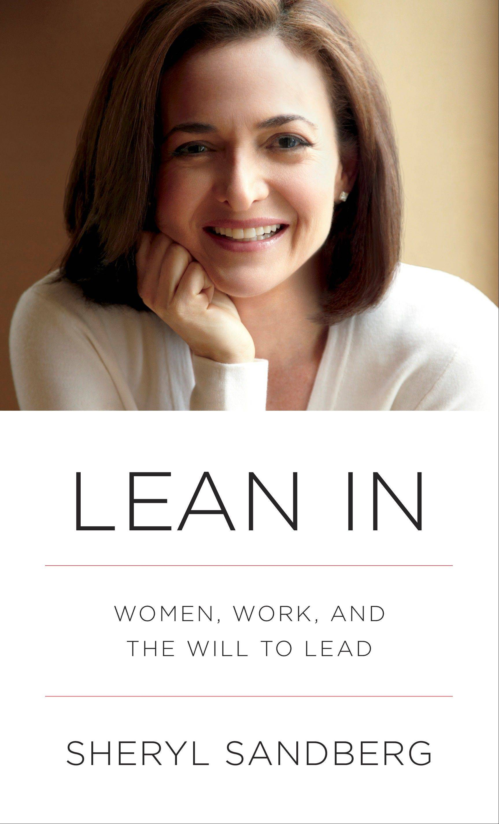 "The title of Sheryl Sandberg's ""Lean In"" became a catchphrase and the Facebook executive's manifesto for working women inspired thousands of discussion groups worldwide."