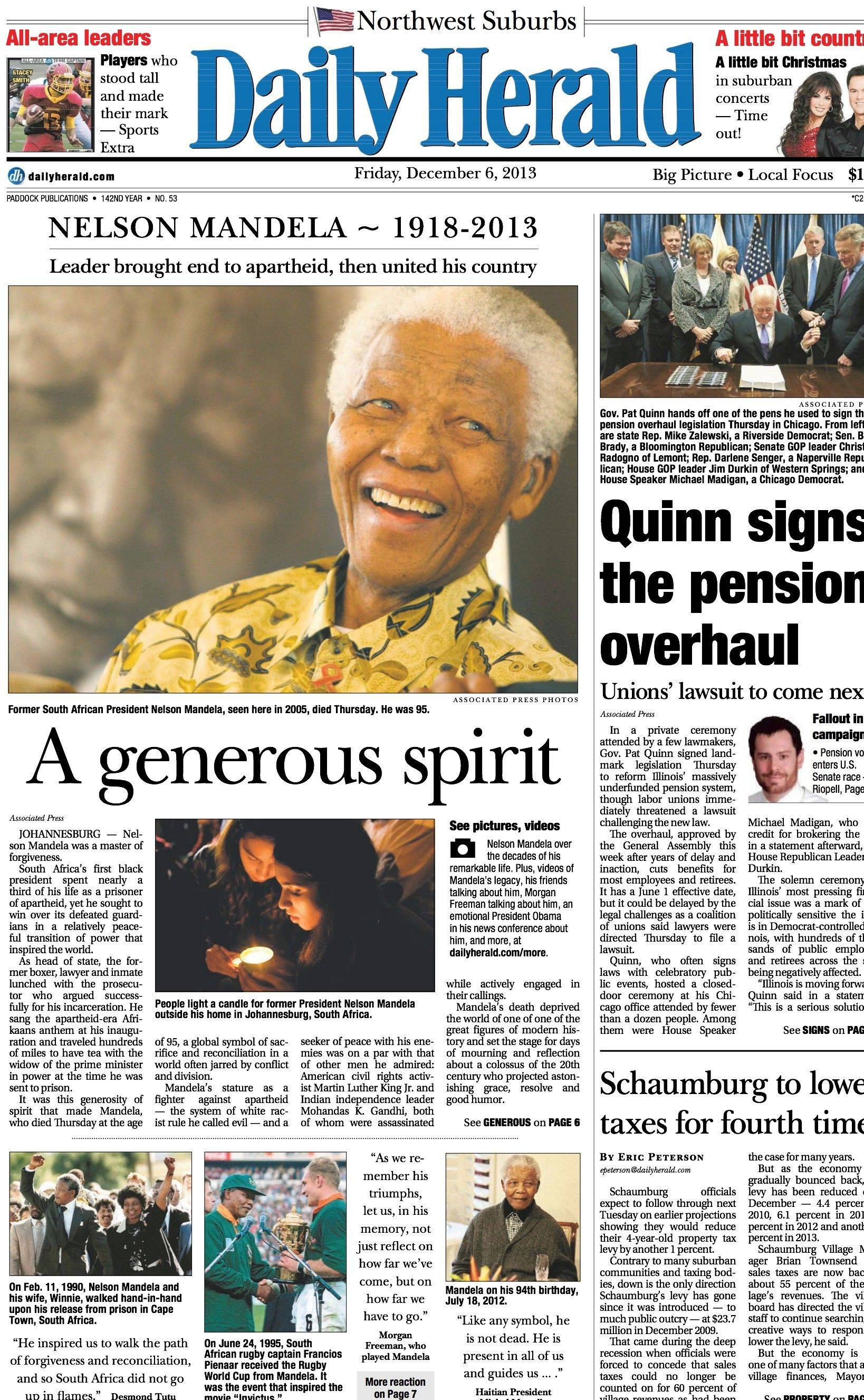 Dec. 6: South African civil rights leader Nelson Mandela passed the same day Gov. Pat Quinn signed the long-sought pension reform legislation in Illinois.