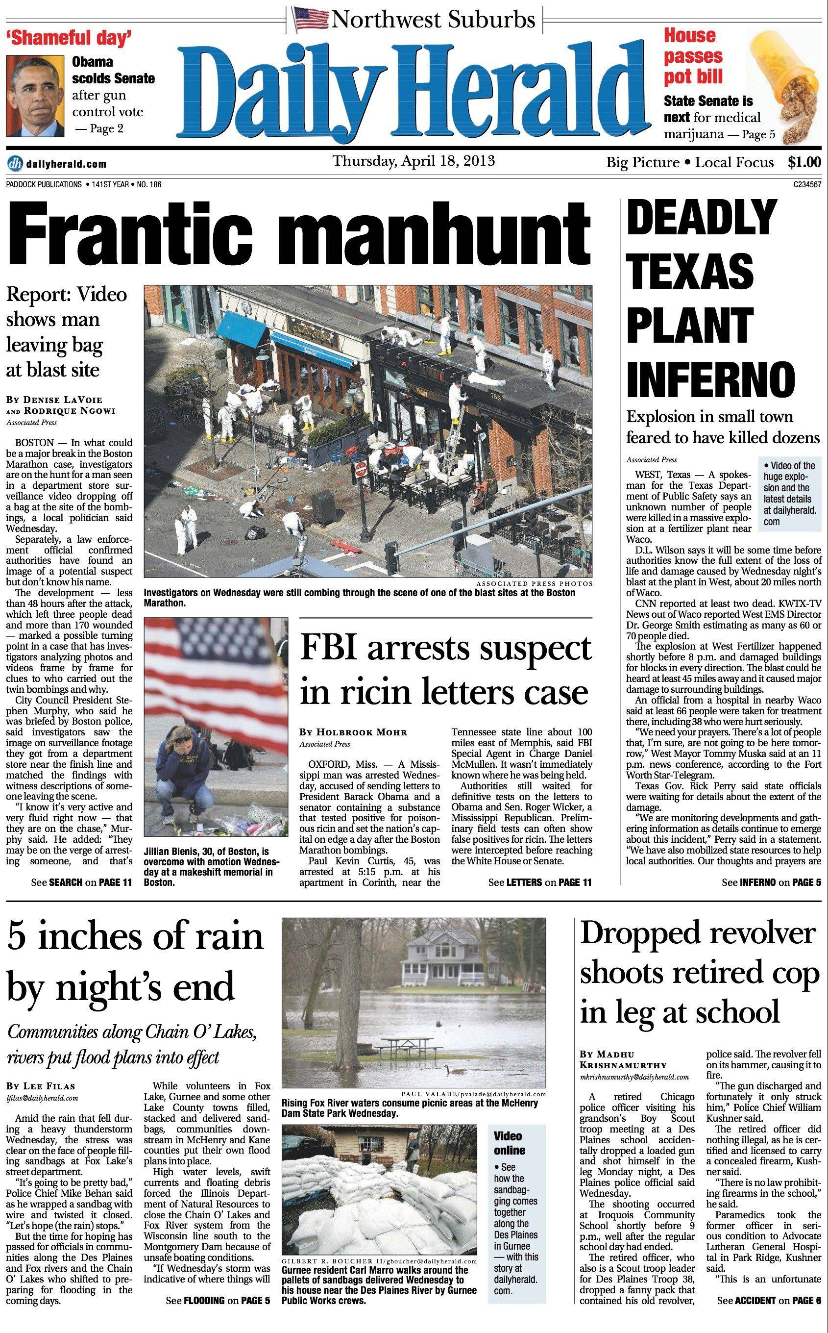 April 18: As police and the FBI chased down two suspects in the Boston Marathon bombing, a Texas factory exploded, with dozens feared killed. Meanwhile, spring rains were drenching the suburbs. This all in one day in a busy news week.