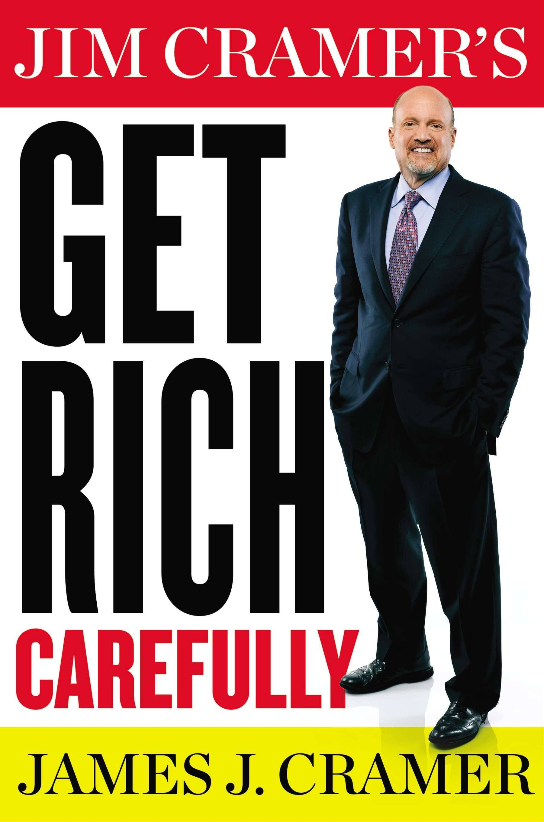 """Get Rich Carefully"" is the latest release by James J. Cramer."