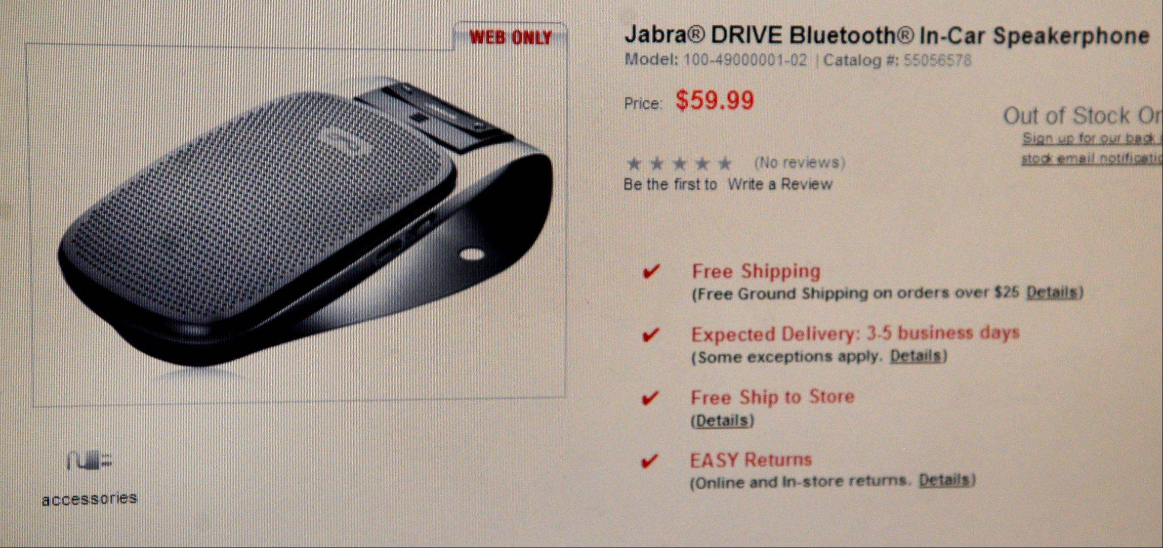 The Jabra Bluetooth In-Car Speakerphone is a hard item to keep in stock, Arlington Heights Radio Shack employees say. Suburban electronics and telecommunications stores report brisk sales of Bluetooth devices now that it's illegal in Illinois to drive and talk on your phone without the wireless gear.