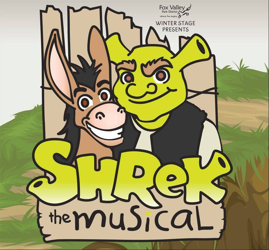 "Fox Valley Park District's Winter Stage production of ""Shrek the Musical"" opens Jan. 10 at the Prisco Center in Aurora."
