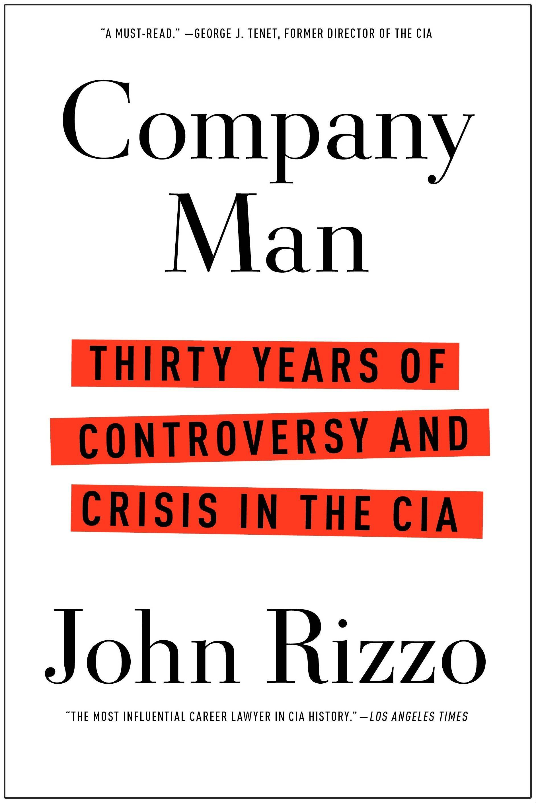 "The CIA memoir ""Company Man: Thirty Years of Controversy and Crisis in the CIA"" by John Rizzo reveals what nobody stopped to ask during the interrogation debate."