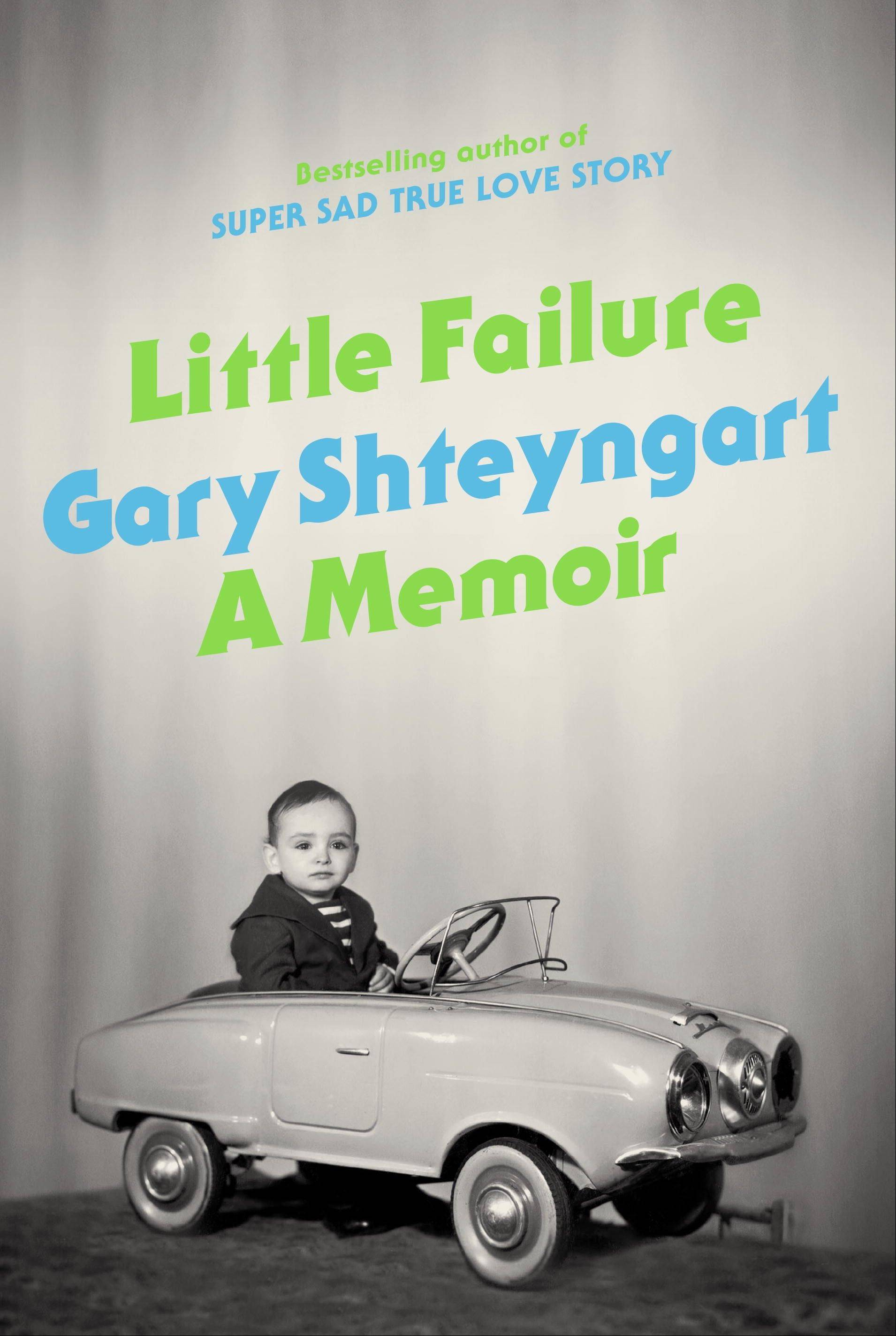 "Russian-American novelist Gary Shteyngart offers a funny, honest memoir of an immigrant success story in ""Little Failure."""