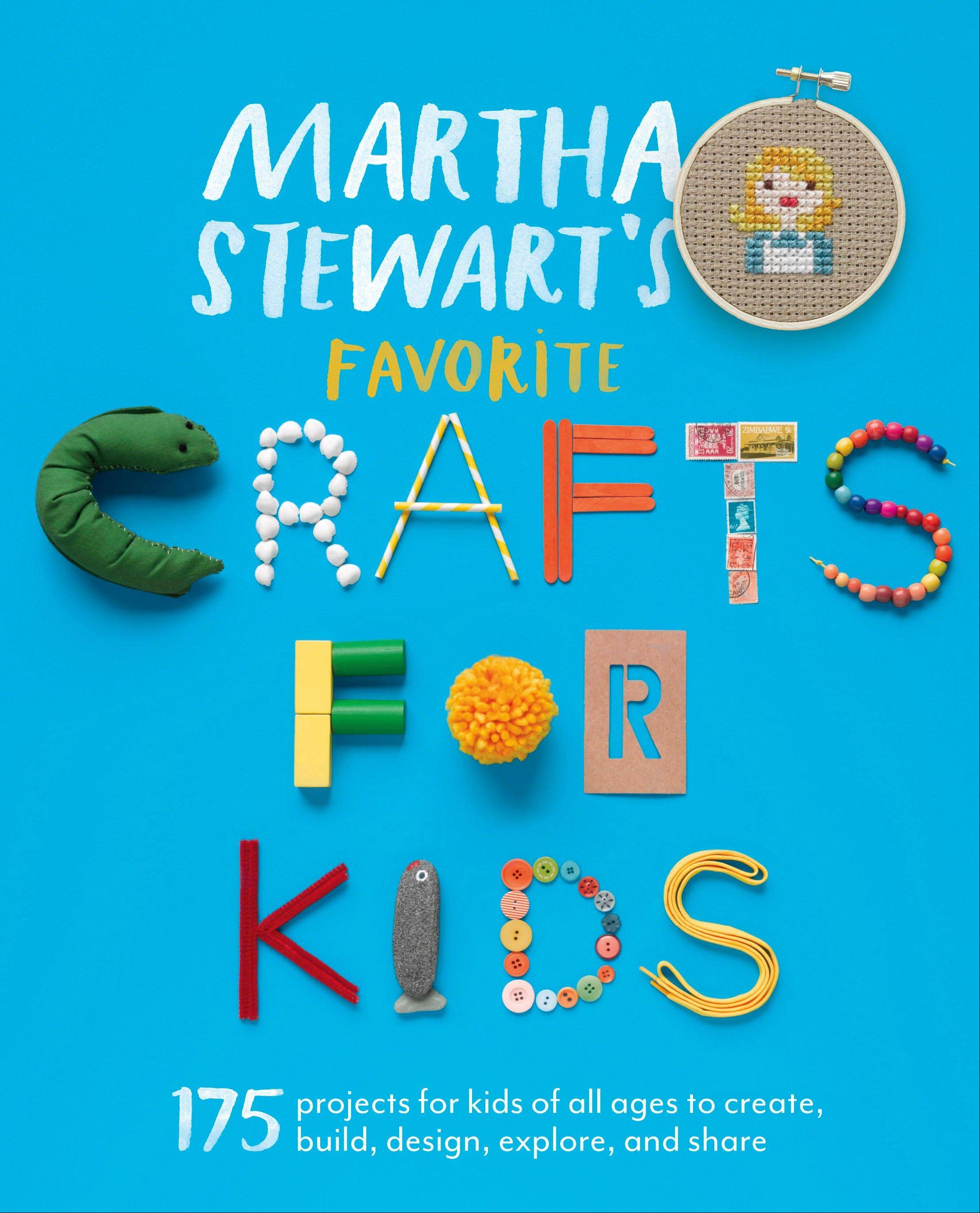 """Martha Stewart's Favorite Crafts for Kids"" packs the best for kids into one handy tome."