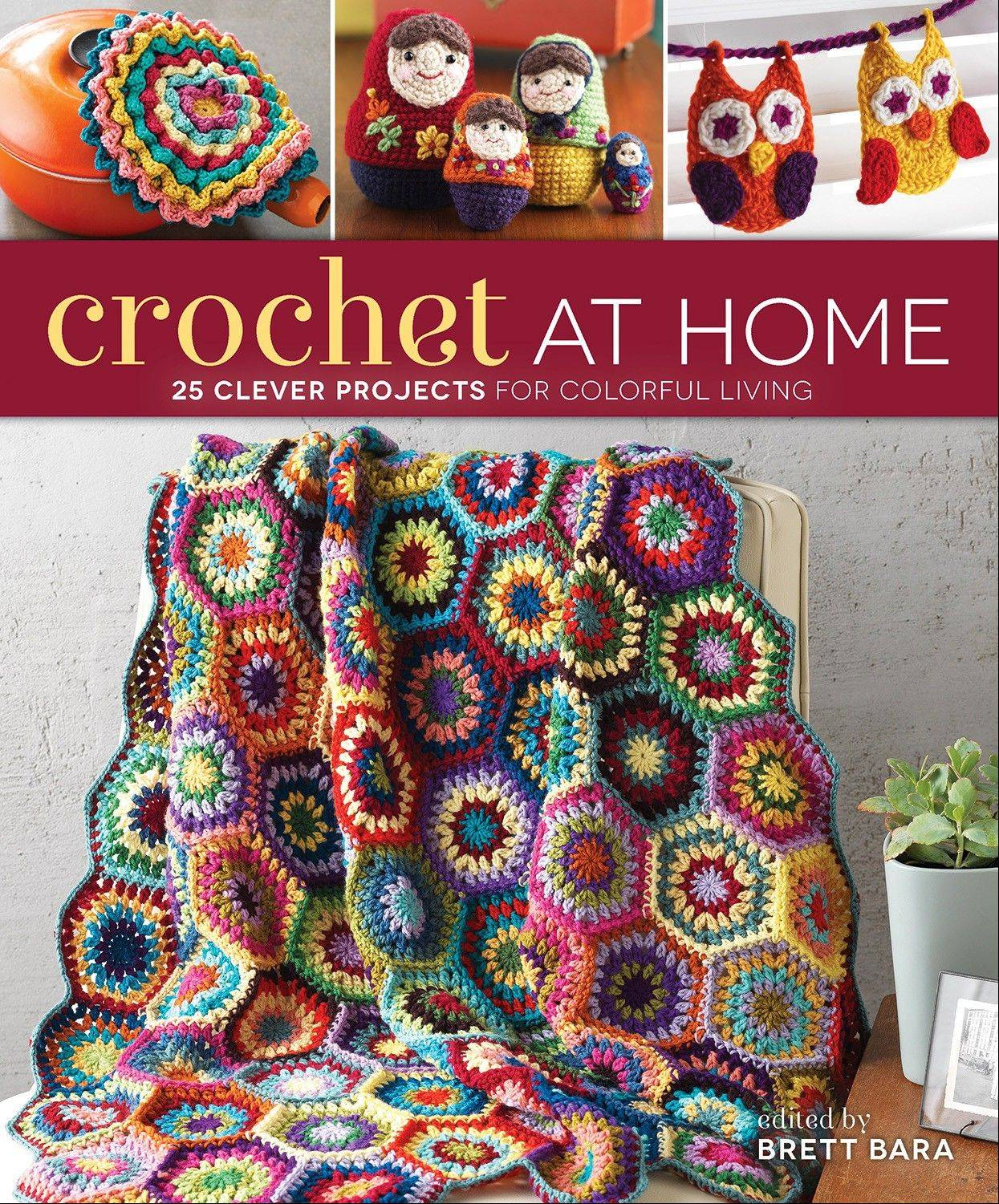 """Crochet at Home"" includes 25 projects."