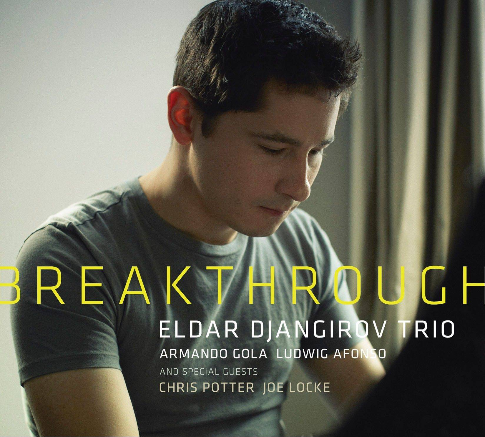 "Eldar Djangirov Trio, ""Breakthrough"""