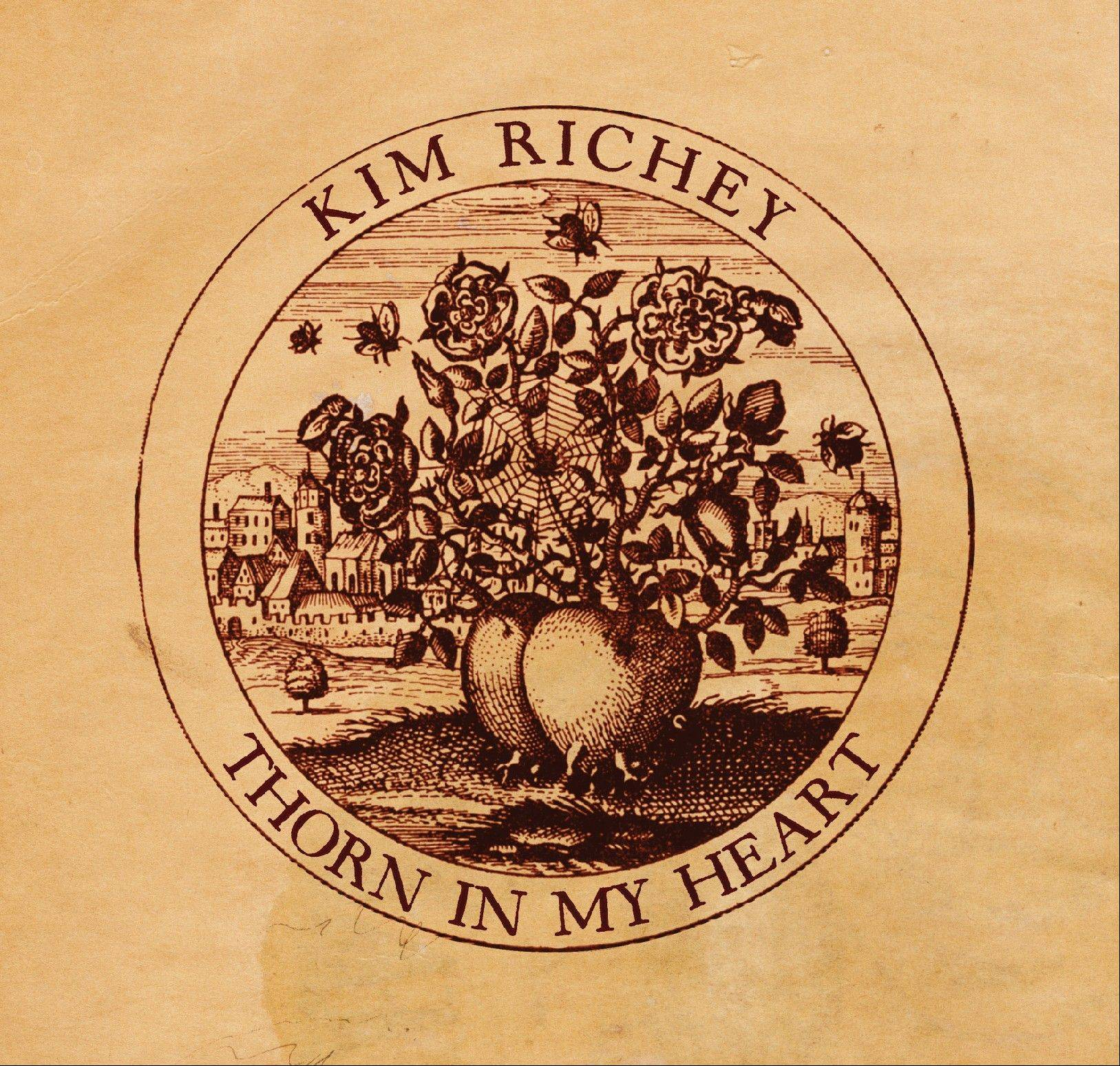 "Kim Richey, ""Thorn in My Heart"""