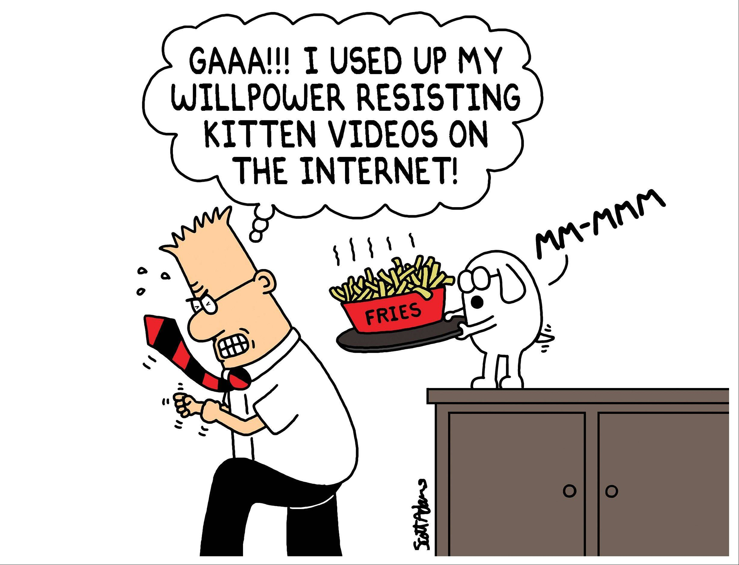 �Dilbert� creator Scott Adams writes that studies show that using willpower in one area diminishes how much willpower you have in reserve for other areas. Instead, you can usually replace willpower with knowledge.