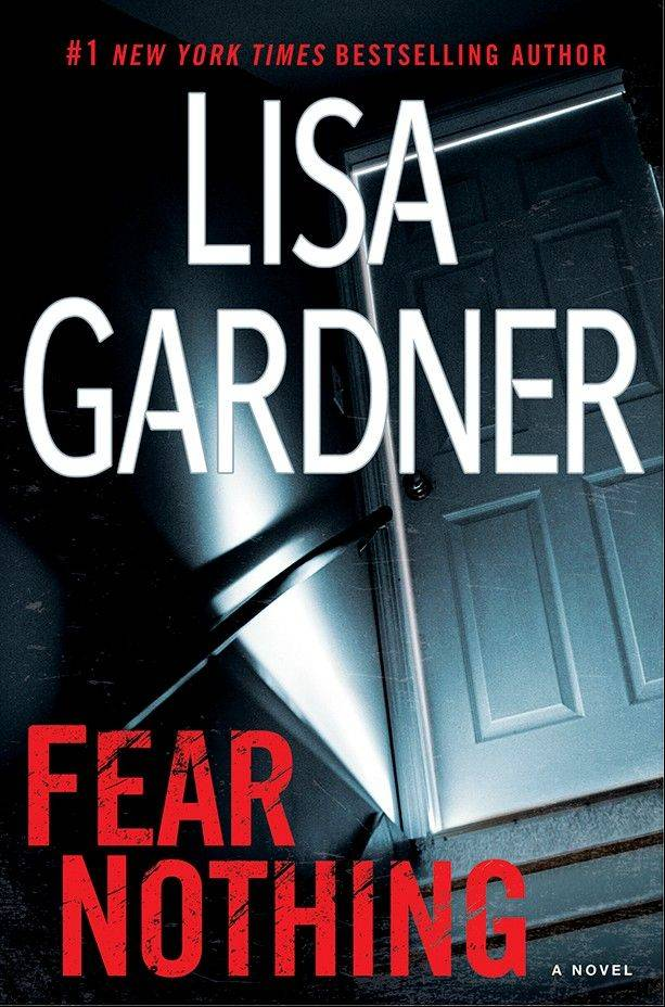 "Lisa Gardner pulls off surprises while keeping the reader inside the mind of her characters in ""Fear Nothing."""
