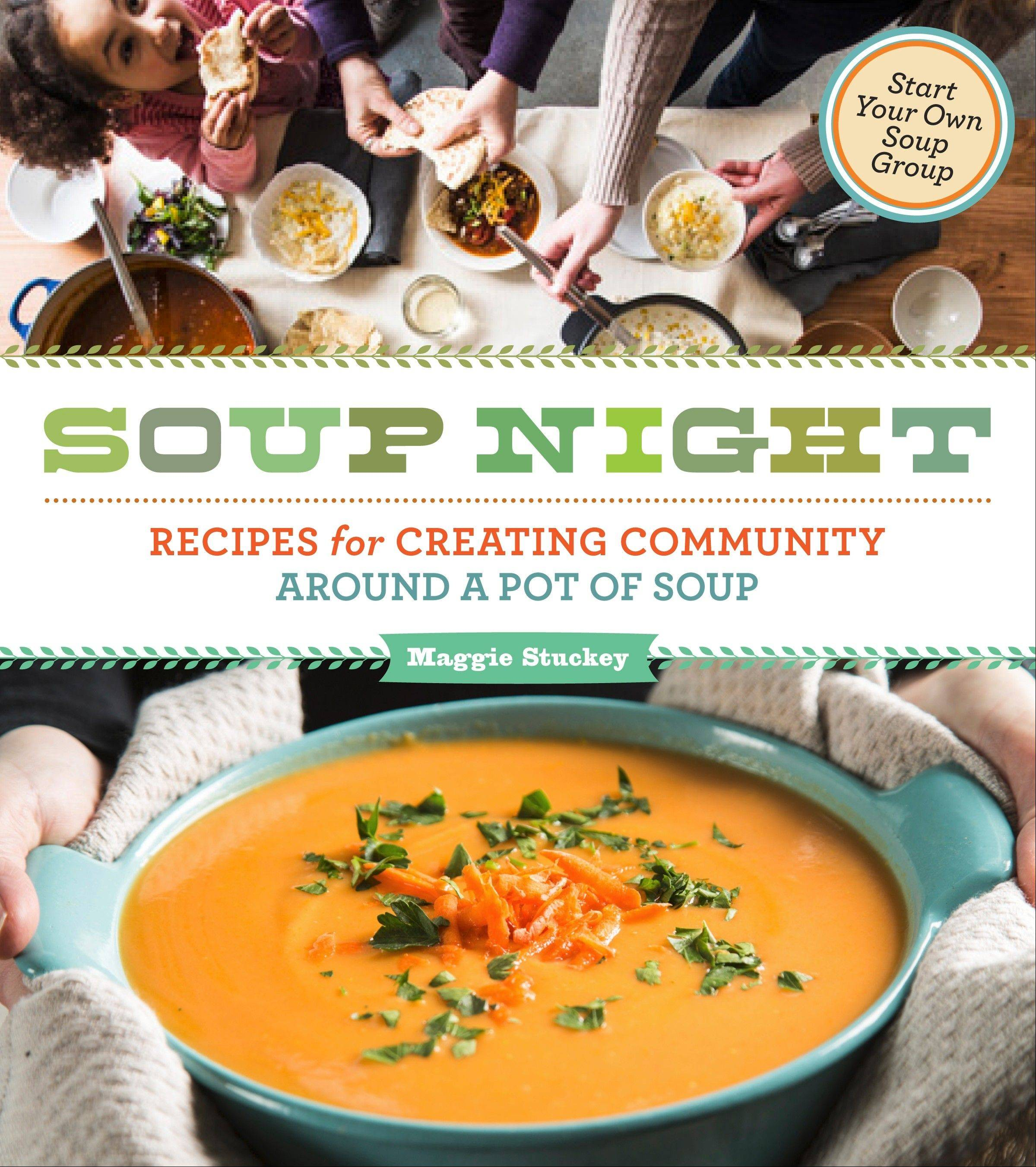 """Soup Night"" by Maggie Stuckey (Storey Publishing 2013)"