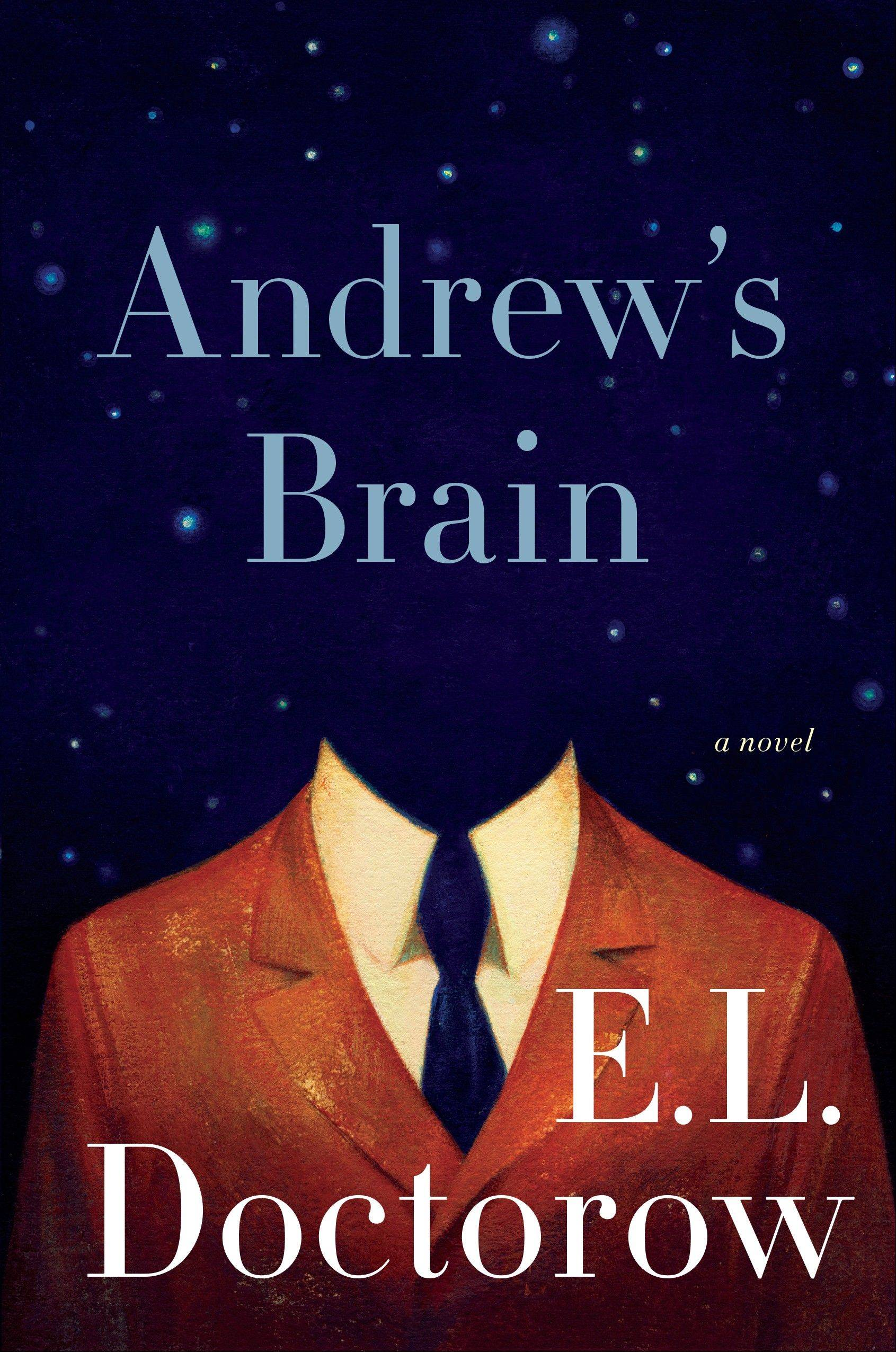 "E.L. Doctorow's ""Andrew's Brain"" by E.L. Doctorow focuses on a cognitive scientist with a guilty soul."