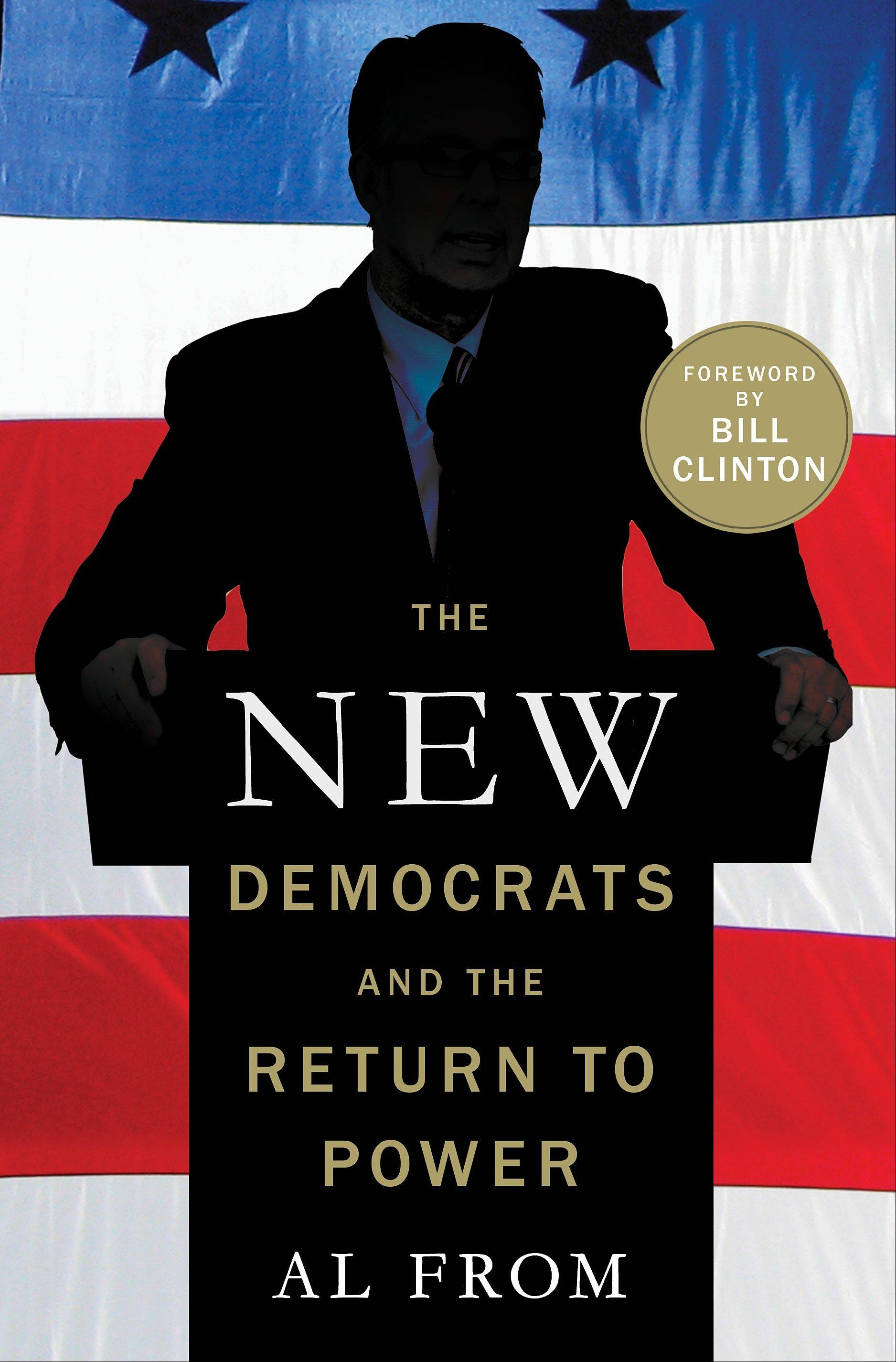 "In ""The New Democrats and the Return to Power"" by Al From, he recounts how he helped remake a Democratic Party more than two decades ago that was at a low point after Democratic nominee Walter Mondale lost 49 states to Ronald Reagan in 1984."