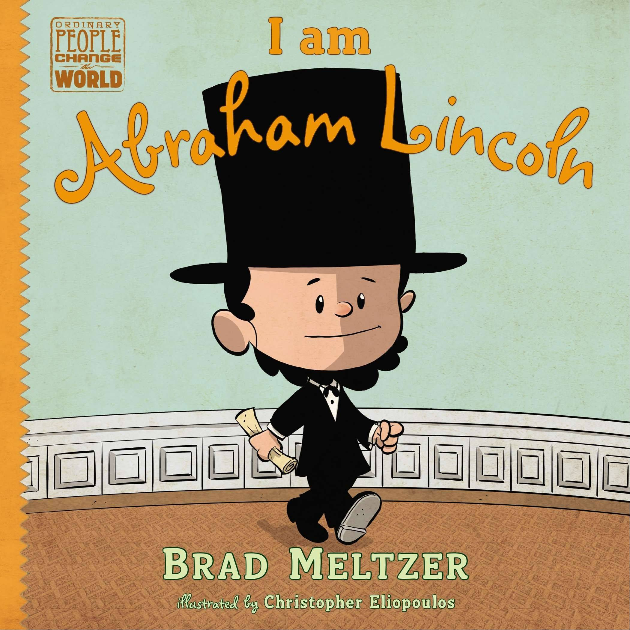 """I am Abraham Lincoln"" by Brad Meltzer"