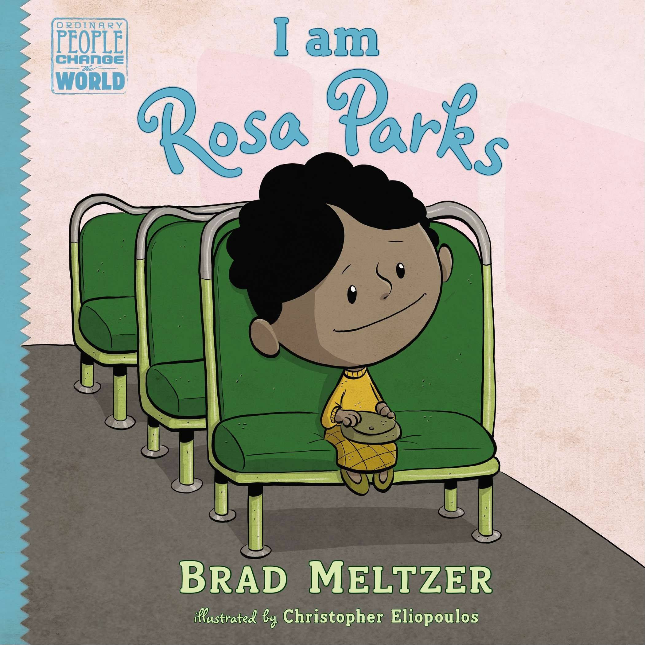 """I am Rosa Parks"" by Brad Meltzer"