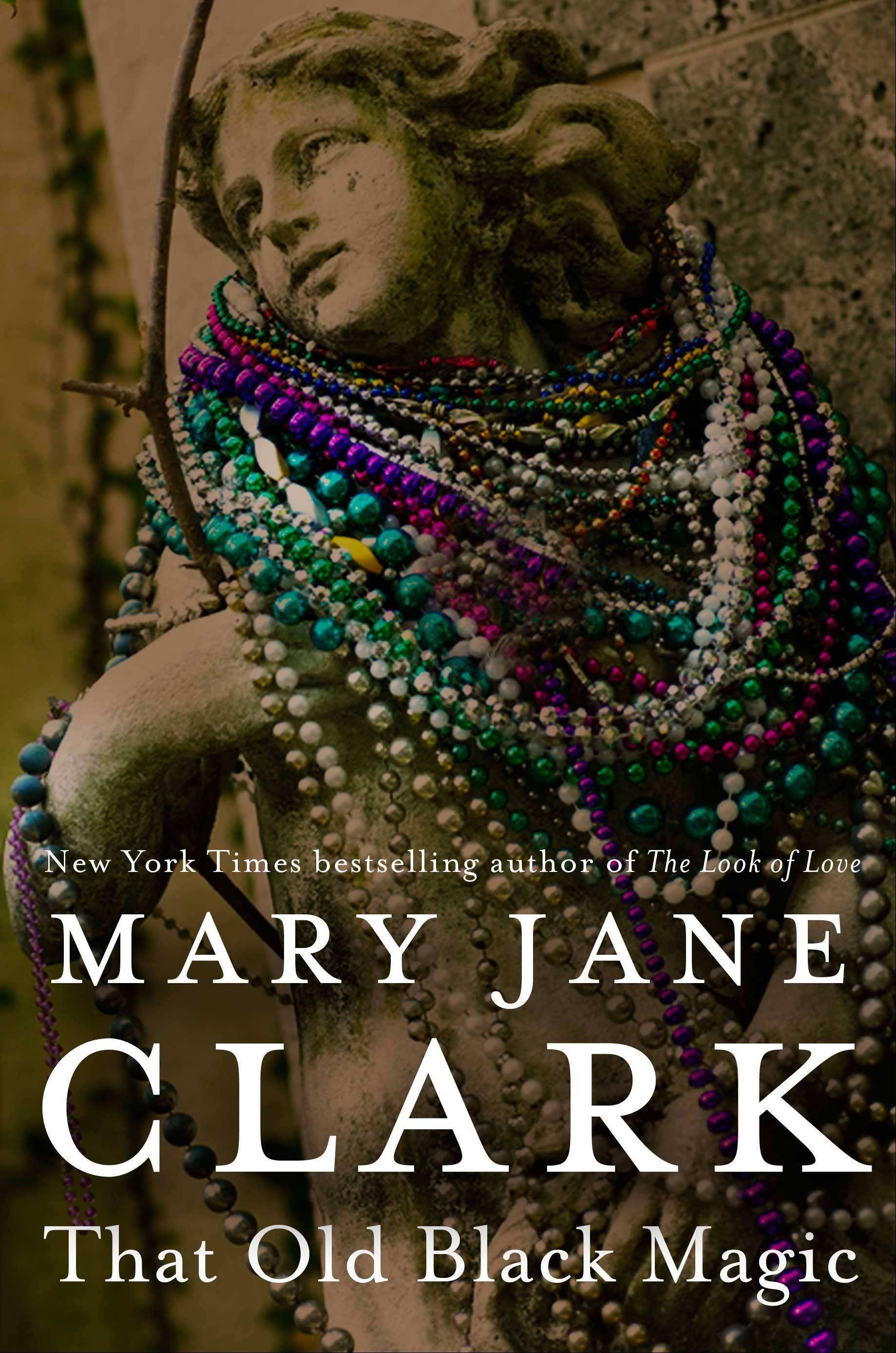 "In Mary Jane Clark's ""That Old Black Magic,"" cake designer-sleuth Piper Donovan fights off a murderer in the Big Easy."