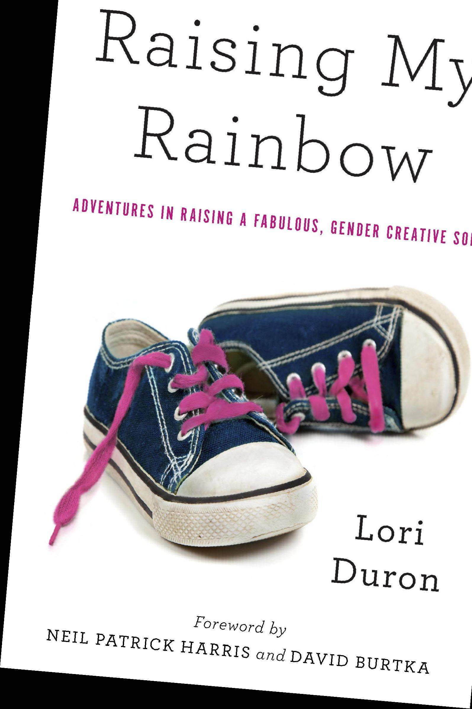 �Raising My Rainbow� by Lori Duron (Broadway Books 2013), $15, 278 pages.