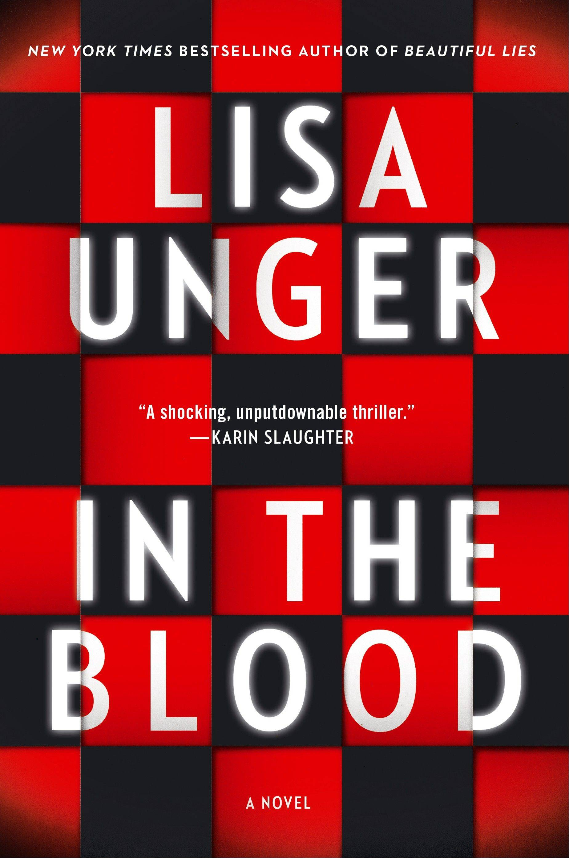 "Lisa Unger's novels all explore the theme of family and how it shapes who we become as individuals. Her latest, ""In the Blood,"" examines the life of Lana Granger, a person with many secrets."