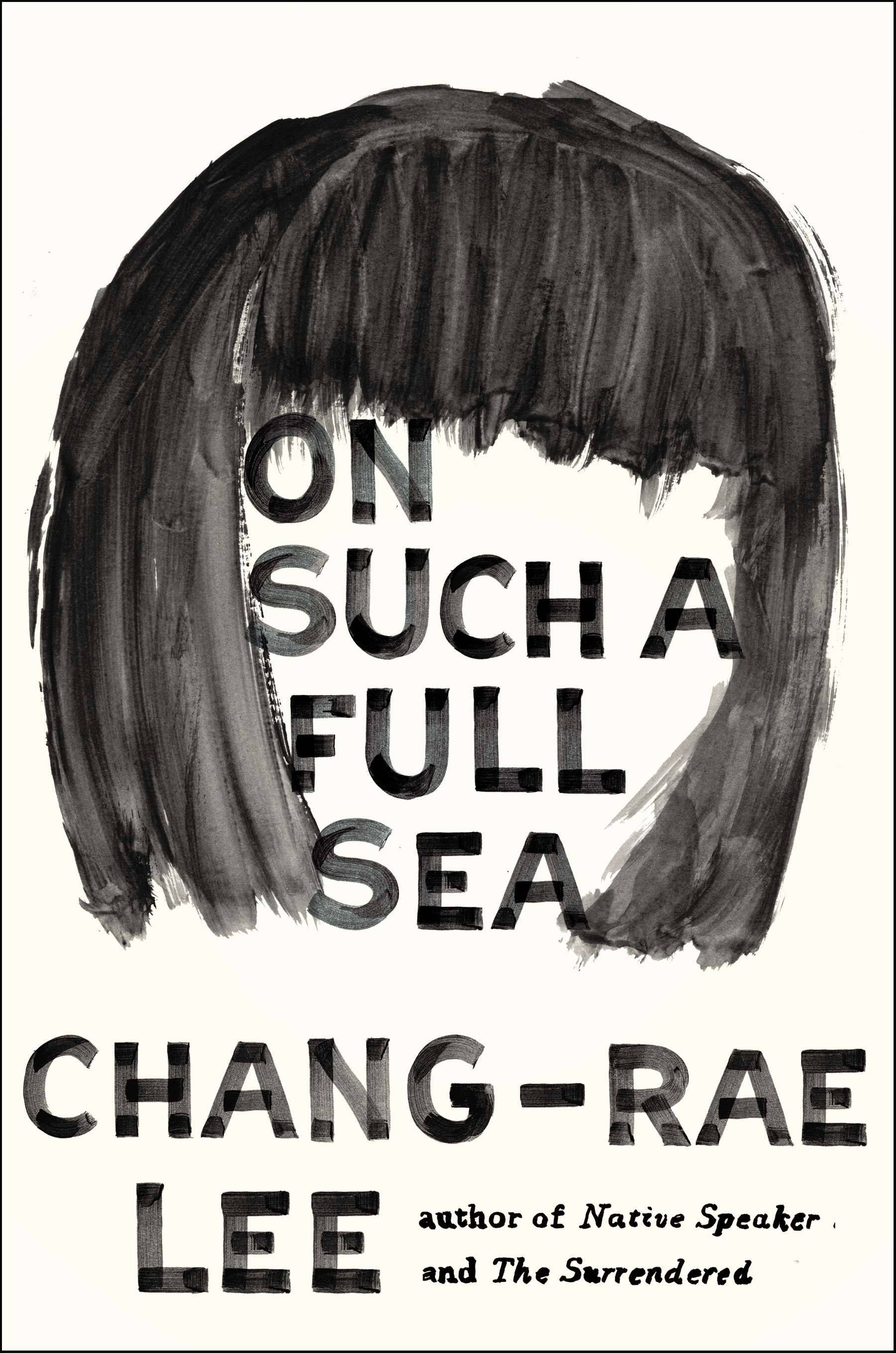 "The phrase ""Where you are"" takes on new meaning in Chang-Rae Lee's ""On Such A Full Sea."""