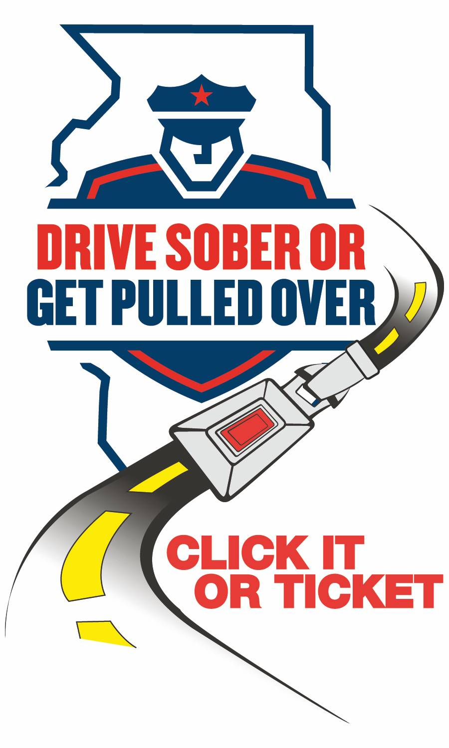 Drive Sober or Get Pulled Over/Click It or Ticket logo