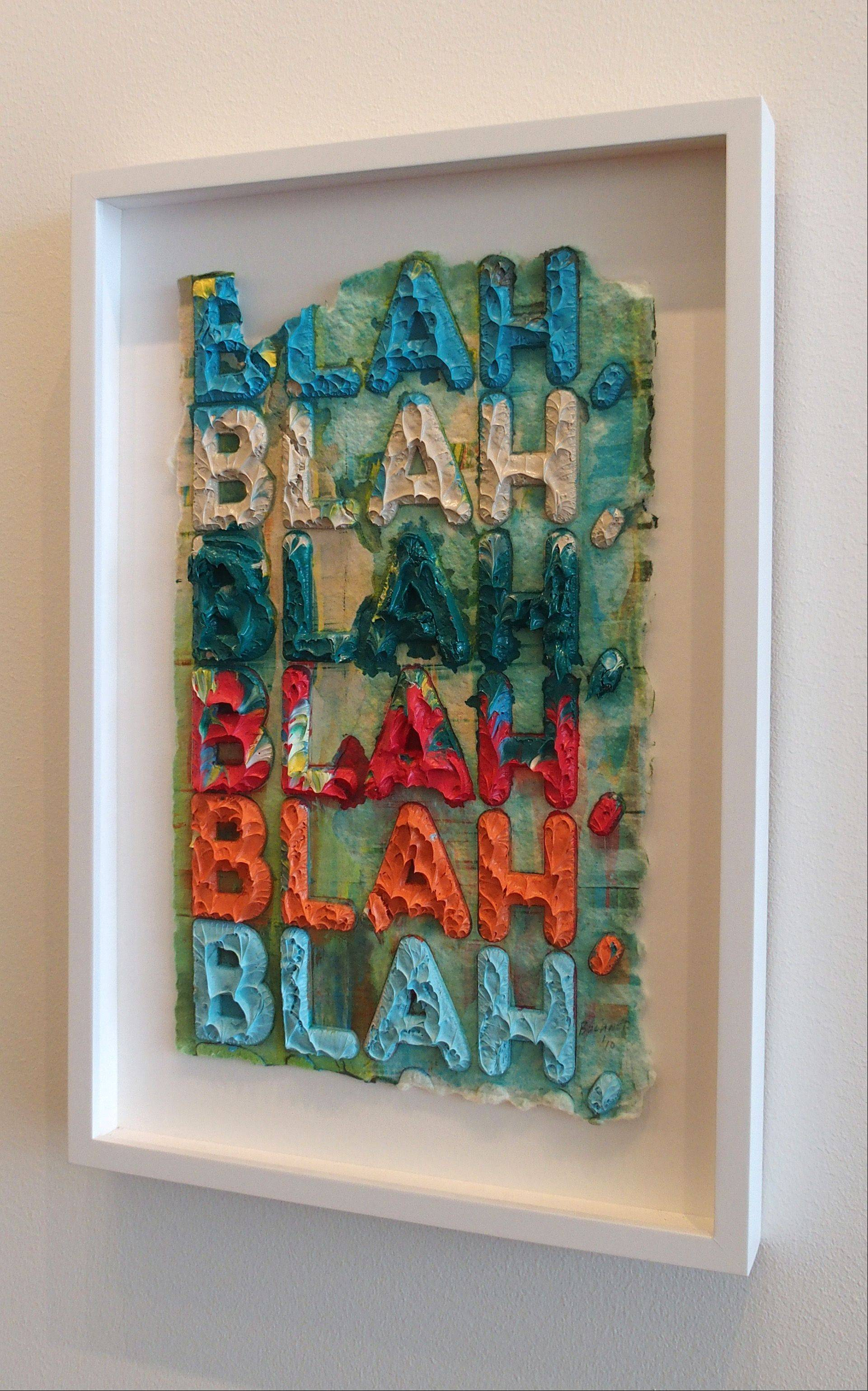 "Mel Bochner's ""Blah, Blah, Blah,"" a monoprint with collage engraving and embossment on twin rocker, is on display at the Cleve Carney Art Gallery."