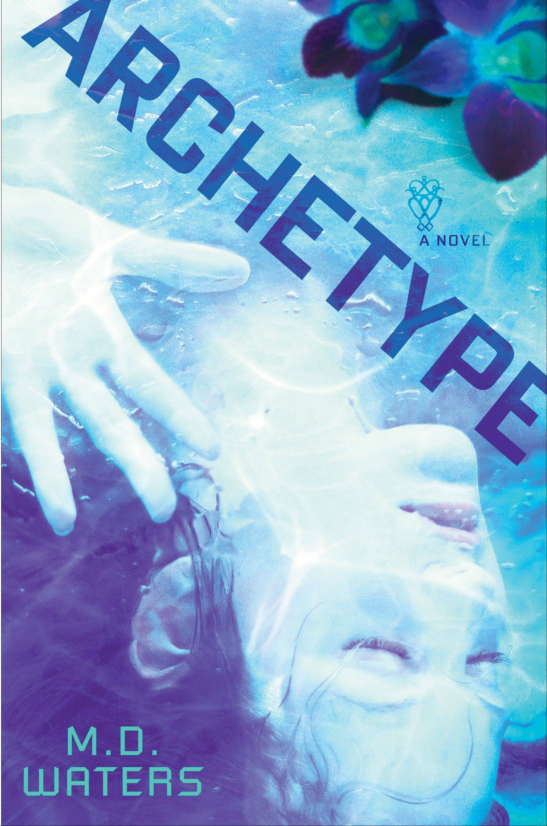 "If you were born again but lacked the memories of this lifetime, would you be you? That question is at the center of M.D. Waters' new thriller, ""Archetype."""