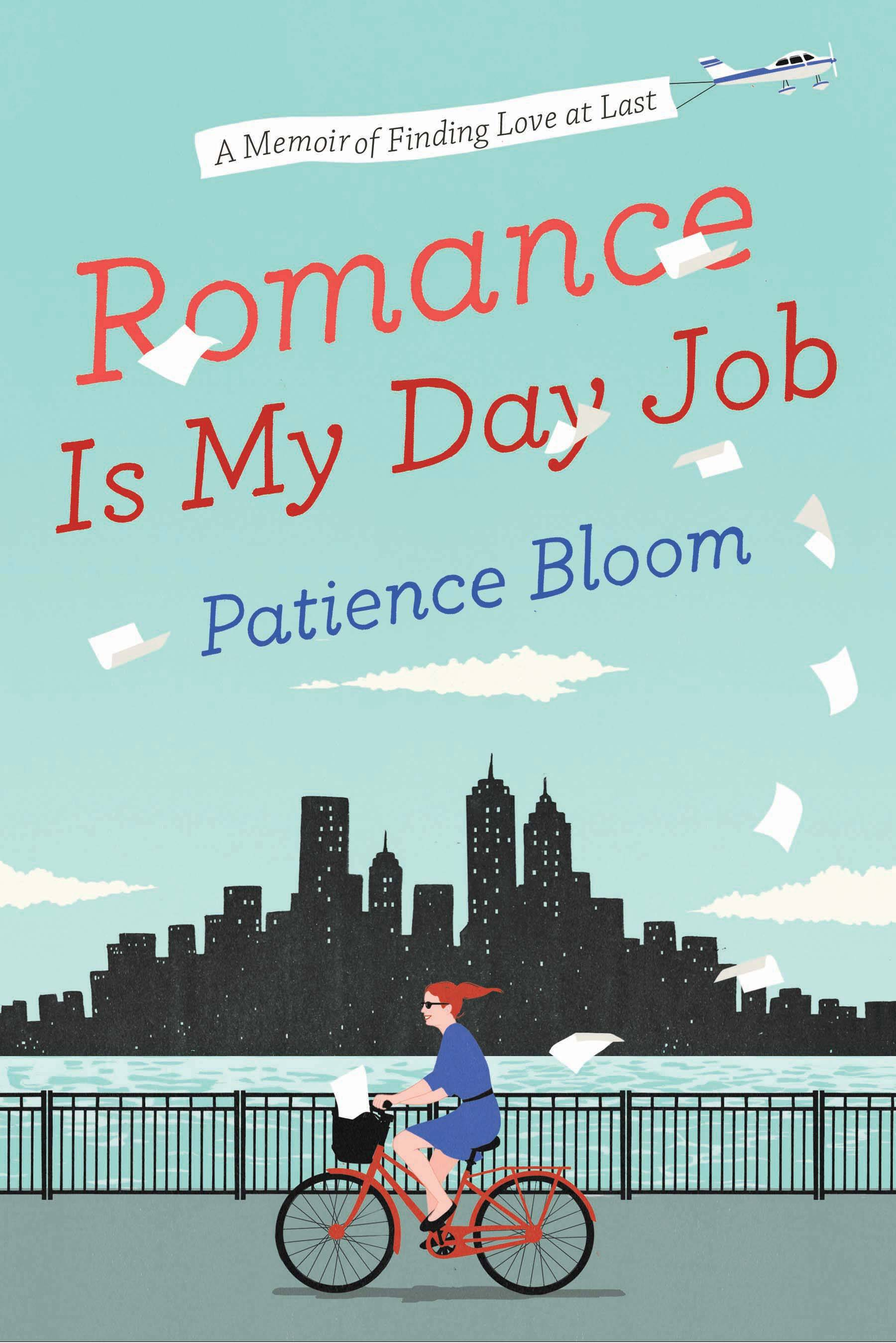"Patience Bloom recently released the memoir ""Romance is My Day Job."""