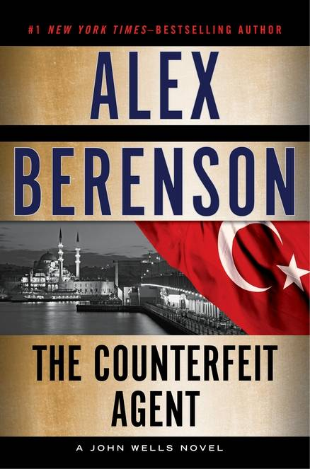 "Alex Berenson's ""The Counterfeit Agent"" takes John Wells to Turkey and Iran."