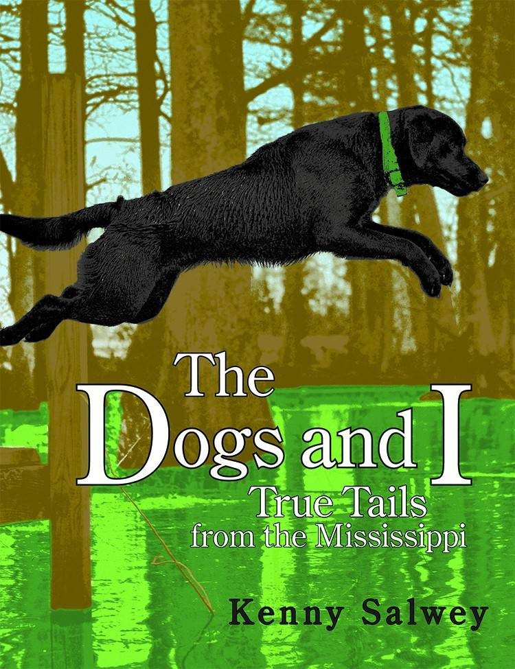 """The Dogs and I: True Tails from the Mississippi"" was recently released by Kenny Salwey."