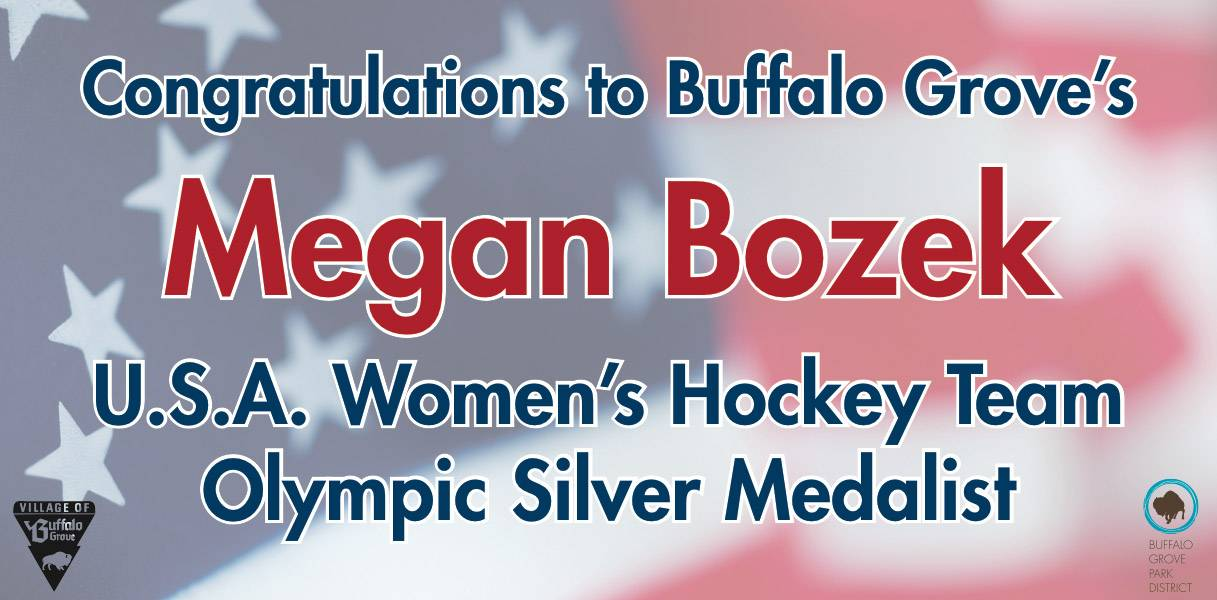 Buffalo Grove has made banners to honor U.S. hockey player Megan Bozek, who won a silver medal at the Sochi Winter Olympics.